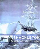 Shackleton : the story of Ernest Shackleton and the Antarctic explorers