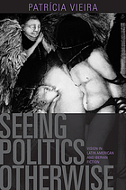 Seeing politics otherwise : vision in Latin American and Iberian fiction