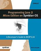 Programming Java 2 micro edition on Symbian OS : a developer's guide to MIDP 2.0