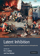 Latent inhibition : cognition, neuroscience, and applications to schizophrenia