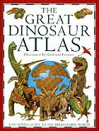 The great dinosaur atlas