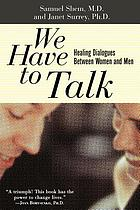 We have to talk : healing dialogues between women and men