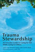 Trauma stewardship : an everyday guide to caring for self while caring for others