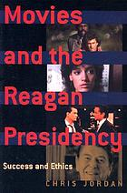 Movies and the Reagan presidency : success and ethics