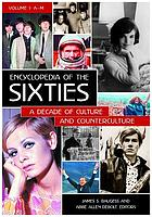 Encyclopedia of the sixties : a decade of culture and counterculture