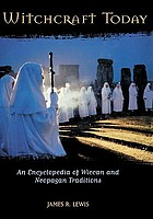 Witchcraft today : an encyclopedia of Wiccan and neopagan traditions