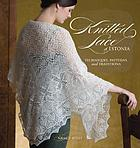 Knitted lace of Estonia : techniques, patterns, and traditions