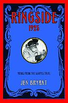 Ringside, 1925 : views from the Scopes trial : a novel