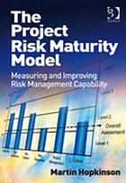 The project risk maturity model : measuring and improving risk management capability