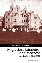 Migration, ethnicity, and madness : New Zealand, 1860-1910