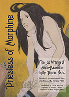Priestess of morphine : the lost writings of Marie-Madeleine in the time of Nazis