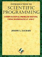 Introduction to scientific programming : computational problem solving using Mathematica and C