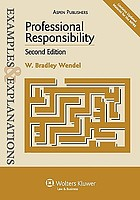Professional responsibility : examples & explanations