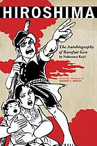 Hiroshima : the autobiography of Barefoot Gen