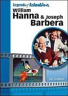William Hanna and Joseph Barbera : the sultans of Saturday morning