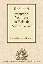 Real and imagined women in British romanticism