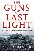 The liberation trilogy. 3, The guns at last light : the war in Western Europe, 1944-1945