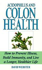 Acidophilus and colon health : the natural way to prevent disease