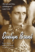 Evelyn Brent : the life and films of Hollywood's Lady Crook