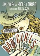 Bad girls : sirens, Jezebels, murderesses, thieves, & other female villains