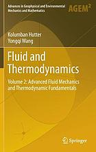 Fluid and thermodynamics. Volume 2, Advanced fluid mechanics and thermodynamic fundamentals