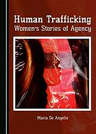 Human Trafficking: Women's Stories of Agency cover image