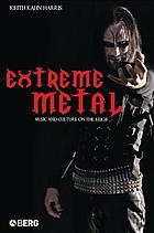 Extreme Metal : Music and Culture on the Edge.