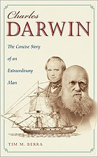 Charles Darwin : the concise story of an extraordinary man