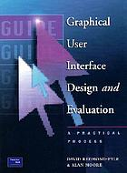 Graphical user interface design and evaluation (guide) : a practical process