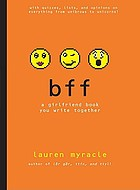 Bff : a girlfriend book u write 2gether