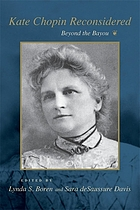 Kate Chopin reconsidered : beyond the Bayou