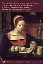 Sin and salvation in early modern France : three women's stories : Marguerite d'Auge, Renée Burlamacchi, and Jeanne du Laurens