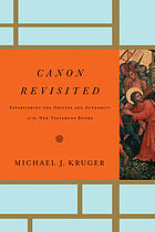 Canon revisited : establishing the origins and authority of the New Testament books
