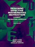 Designing effective mathematics instruction : a direct instruction approach