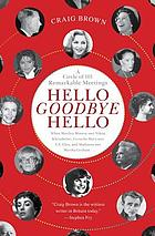 Hello goodbye hello : a circle of 101 remarkable meetings