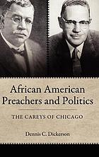 African American preachers and politics : the Careys of Chicago