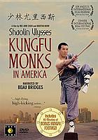 Shaolin Ulysses : Kungfu monks in America