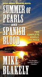 Summer of pearls : and Spanish blood / Mike Blakely.