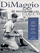 DiMaggio : an illustrated life