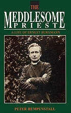 The meddlesome priest : a life of Ernest Burgmann