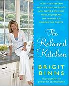 The relaxed kitchen : how to entertain with casual elegance and never lose your mind, incinerate the soufflé, or murder the guests