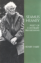 Seamus Heaney : poet of contrary progressions
