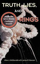 Truth, lies, and O-rings : inside the space shuttle Challenger disaster