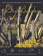 Dry borders : great natural reserves of the Sonoran desert