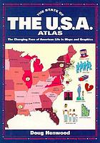 The state of the USA atlas : the changing face of American life in maps and graphics