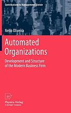 Automated Organizations : Development and Structure of the Modern Business Firm