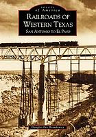 Railroads of western Texas : San Antonio to El Paso