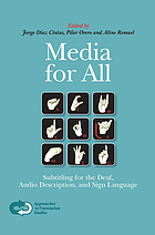 Media for all : subtitling for the deaf, audio description, and sign language