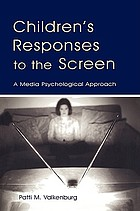 Children's responses to the screen : a media psychological approach