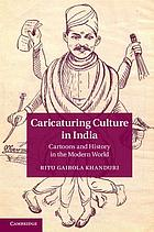 Caricaturing Culture in India: Cartoons and History in the Modern World cover image